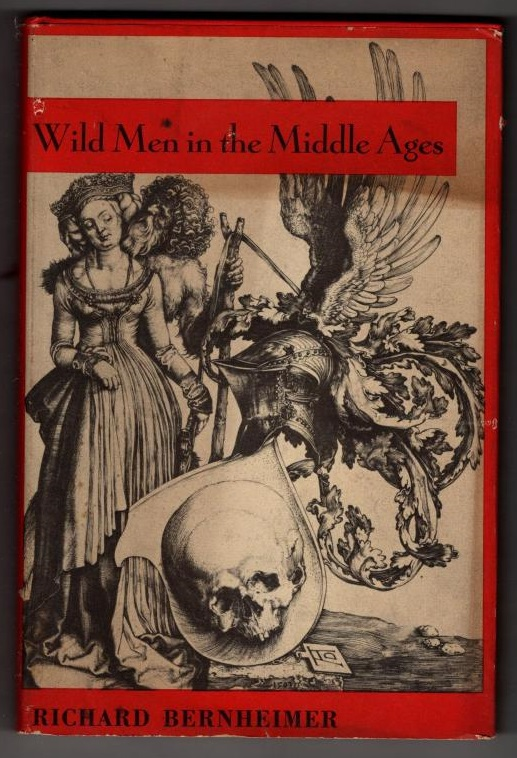 Wild Men in the Middle Ages. A Study in Art, Sentiment, and Demonology