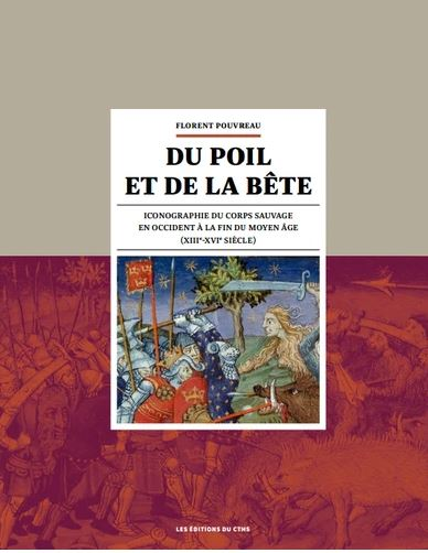 Du poil et de la bête : Iconographie du corps sauvage en Occident à la fin du Moyen Age (XIIIe-XVIe siècle)